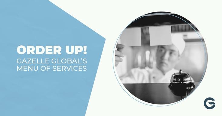 Order Up: Gazelle Global's Menu of Services
